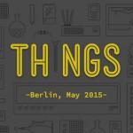 欧州随一のIoTカンファレンスといえばコレ!-ThingsCon 2015-